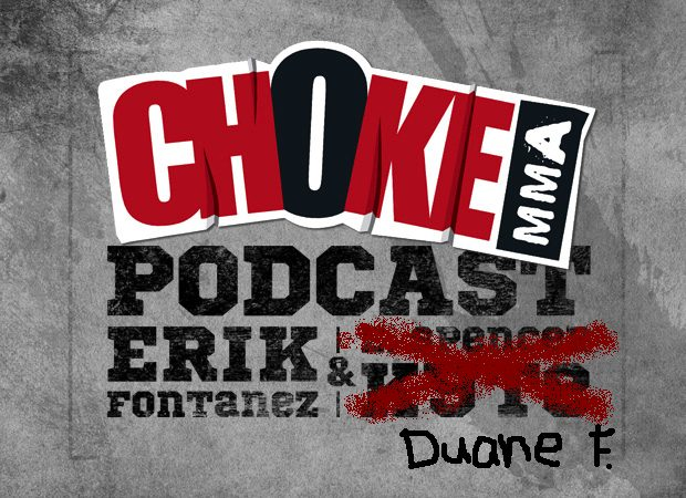 Choke MMA Podcast Ep. 4: BR's Duane Finley Co-Hosts, Nate Diaz Tweets, UFC on FX 8