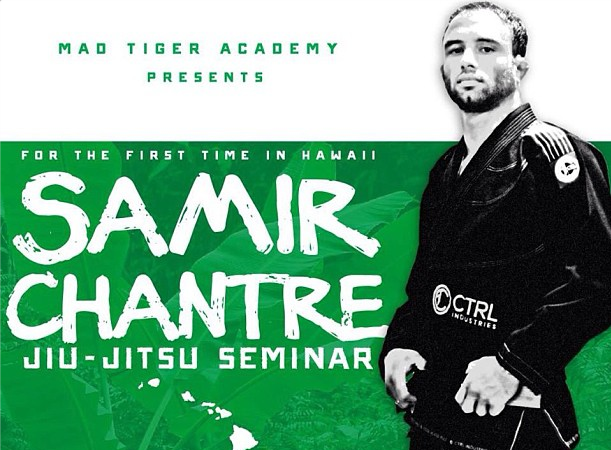 Samir Chantre to hold BJJ seminar at Hawaii's Mad Tiger Academy