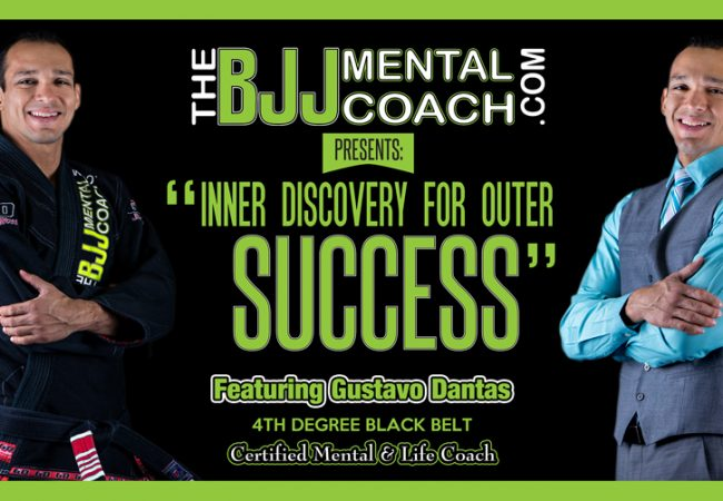"Learn ""Inner Discovery for Outer Success"" with BJJ Mental Coach Gustavo Dantas on July 26"