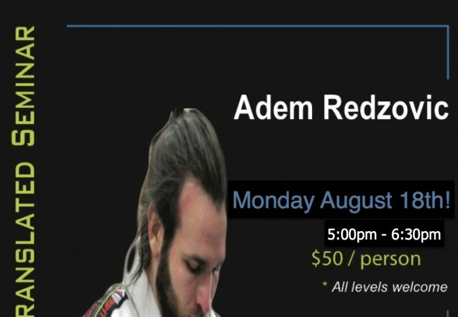 San Francisco: Join Adem Redzovic for his open guard translated seminar on Aug. 18