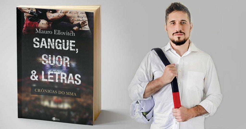 O novo livro de crônicas de MMA de Mauro Ellovitch fala de  lutas, rock n' roll e Jiu-Jitsu, numa abordagem inteligente e criativa. Foto: Divulgação